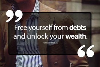 How to unlock your wealth and live a debt free life